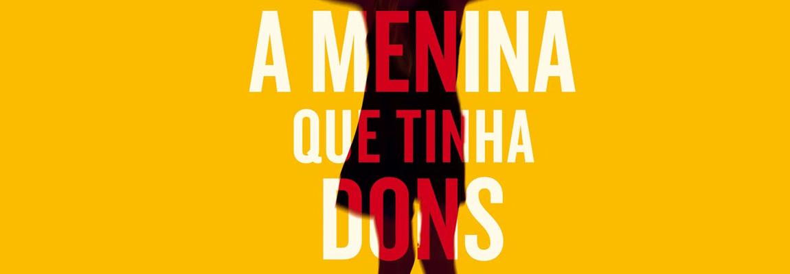 """A Menina Que Tinha Dons"" - Resenha"